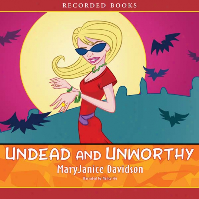 Undead And Unworthy, Queen Betsy, Book 7 (unabridged)