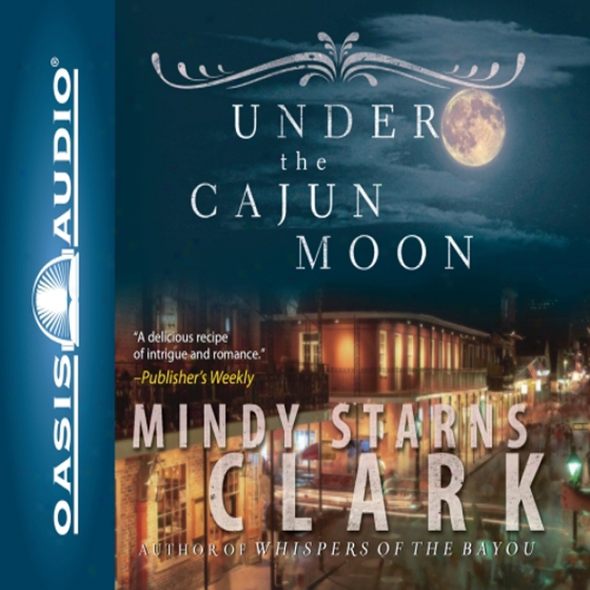 Under The Cajun Moon (unabridged)
