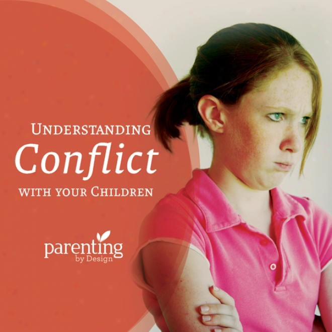 Understanding Conflict iWth Your Children (unabrixged)