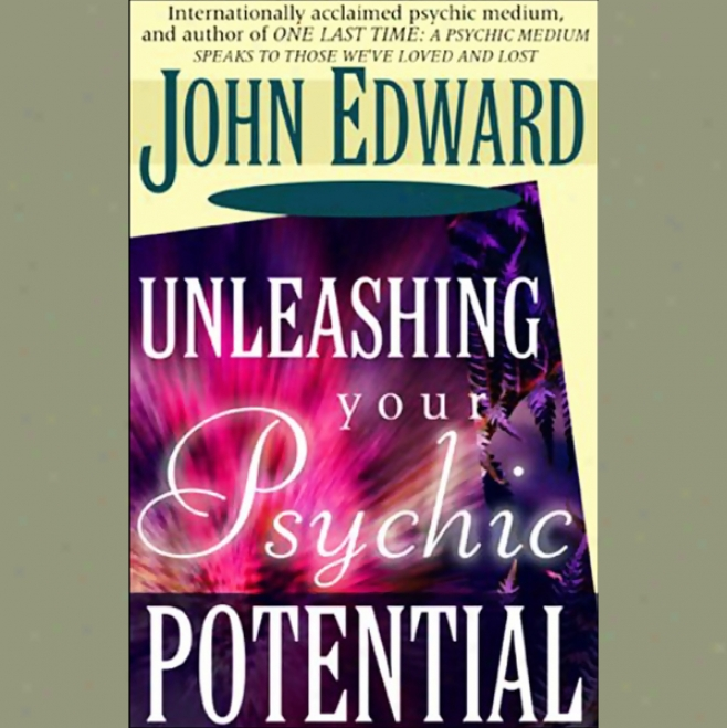 Unleashing Your Psychic Potential (unabridged)