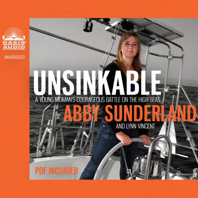 Unsiknable: A Young Woman's Courageous Battle Attached The High Seas (unabridged)