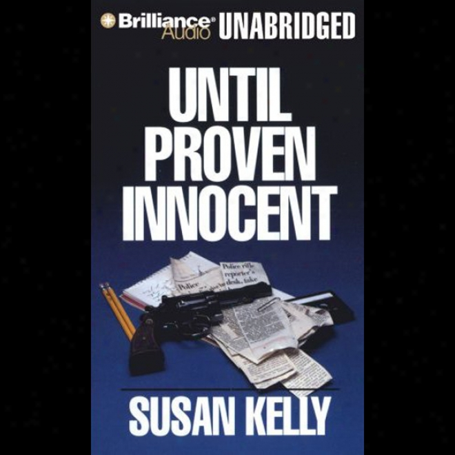 Until Proven Innocent: A Liz Connors Trade (unabridged)