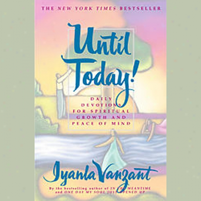 Until Today!: Devotions For Mental Growth And Peace Of Mind