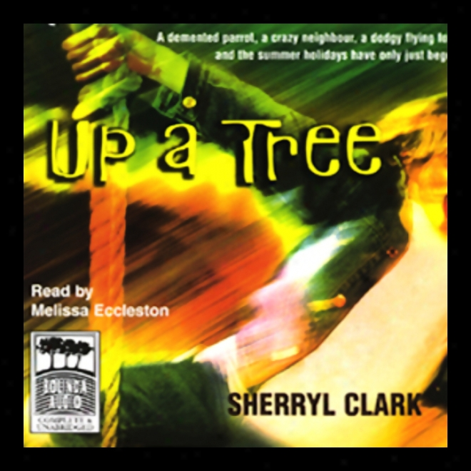Up A Tree (unabridged)
