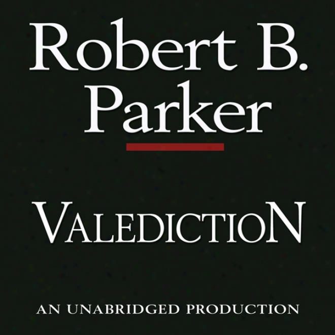 Valediction: A Spenser Novel (unabridged)