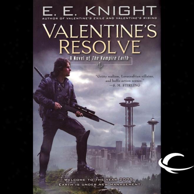 Valentine's Resolve: The Vampire Earth, Book 6 (unabridged)
