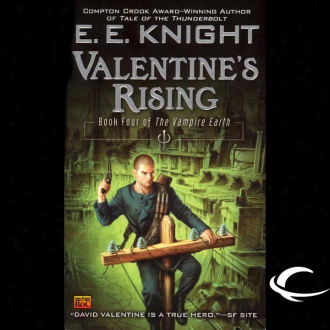 Valentine's Rising: The Vampire Earth, Book 4 (unabridged)