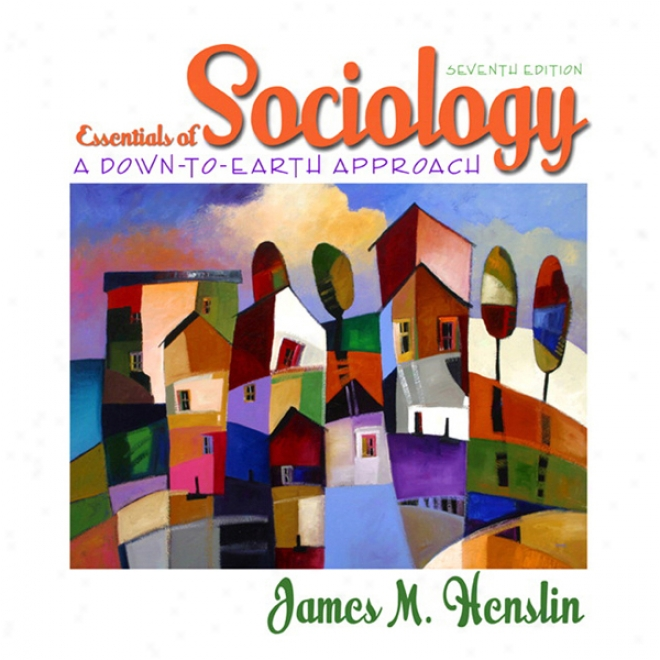 Vangonotes For Essdntials Of Sociology: A Down-to-earth Approach, 7/e