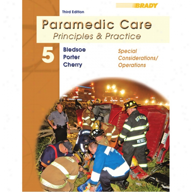 Vangonotes For Paramedic Care: Principles And Practice, Volume 5: Special Considerations/operatoons, 3/e