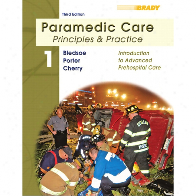 Vangonotes For Paramedic Care: Principles And Actions, Volume 1: Introduction To Advanced Prehospita Care, 3/e