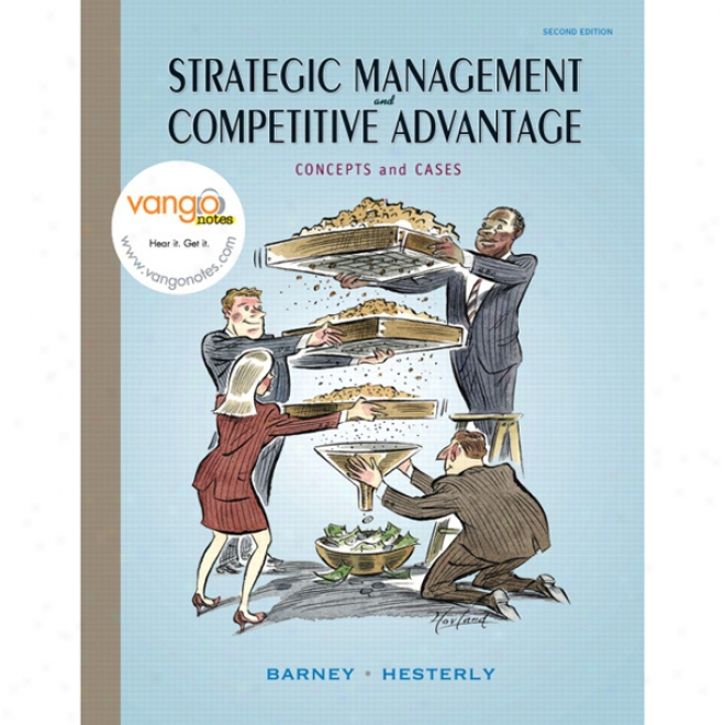 Vangonotes For Strategic Management And Competitive Advantage: Concepts And Cases, 2/e