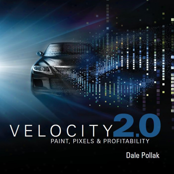 Velocity 2.0: From Paint To Pixels (unabridged)