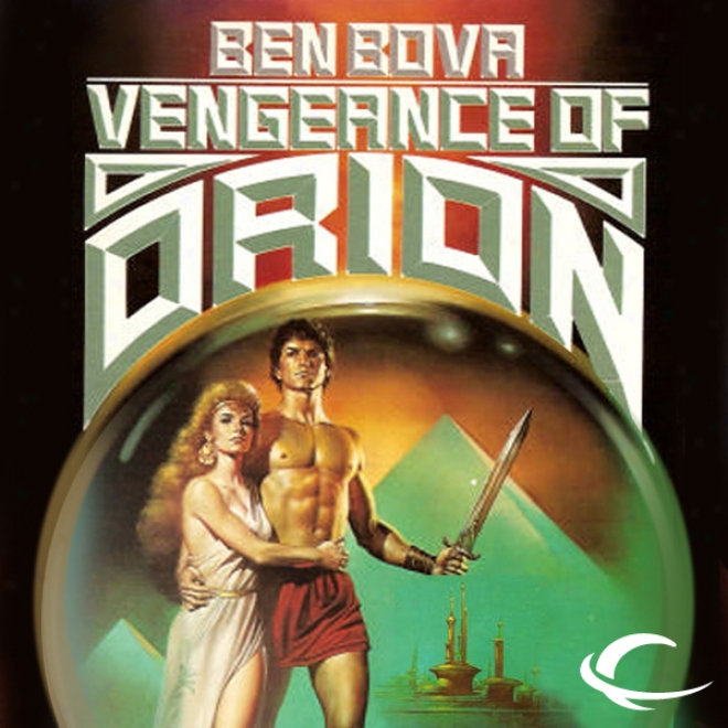 Vengeance Of Orio: Orion Series, Book 2 (unabridged)