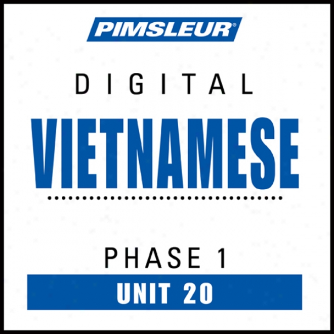 Vietnamese Phase 1, Unit 20: Learn To Speak And Understand Vietnamese With Pimqleur Language Prograks