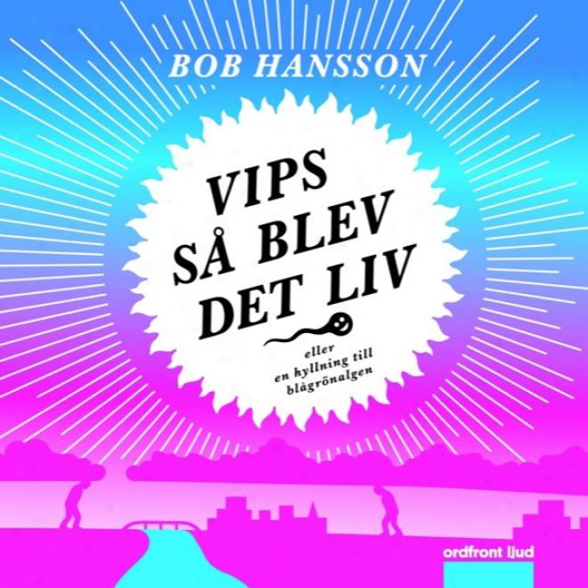 Vips S? Blev Det Liv [hey Presto It Came To Life!] (unabridged)