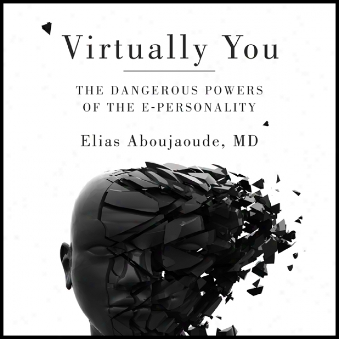 In effect You: The Dangerous Powers Of The E-personality (unabridged)