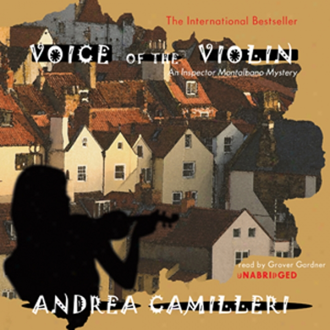Voice Of The Violin: An Inspector Montqlbano Mystery (unabridged)