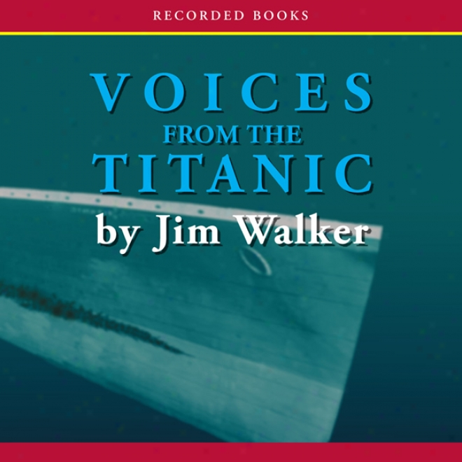 Voices Fro The Titanic (unabridged)