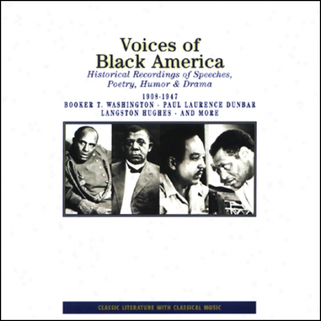 Voices Of Black America: Historical Recordings Of Speeches, Poetry, Humor And Drama 1908-1947 (unabridged)