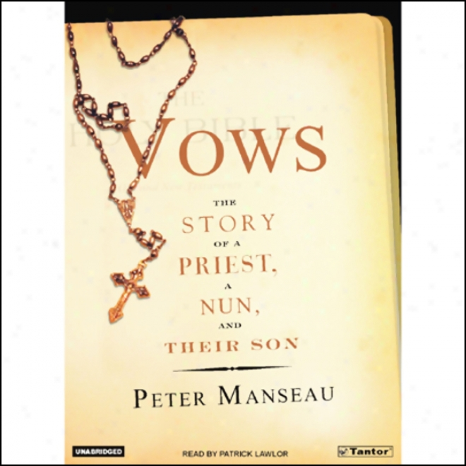 Vows: The Story Of A Priest, A Nun, And Tjeir Son (unabridged)