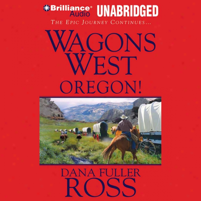 Wagond West Oregon!: Wagons West, Book 4