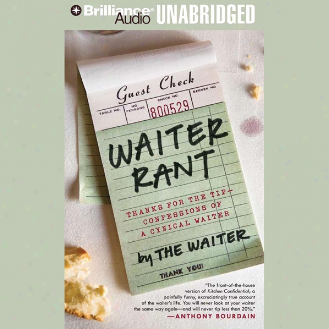 Waiter Rant: Thanks For The Tip - Confessions Of A Cynical Waiter (unabridged)