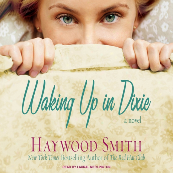 Waking Up In Dixie: A Novel (unabridged)