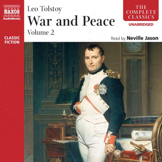 War And Peace, Volume 2 (unabridged)