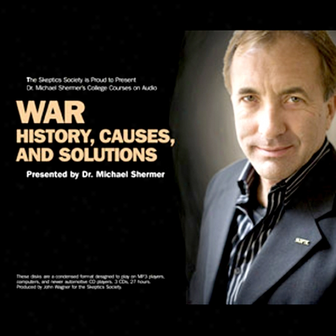 War: History, Causrs, Solutions
