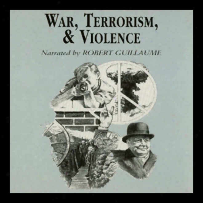 War, Terrorism, And Violence (unabridged)