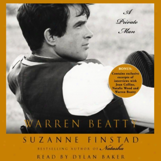 Warren Beatty: A Privatte Man (unabridged)