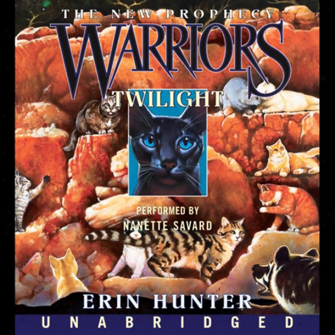 Warriors: The New Prophecy 5, Twilight (unabridged)