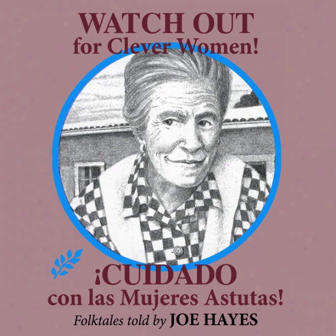 Watch Out For Clever Women: !cuidado Study Las Mujeres Astutas!
