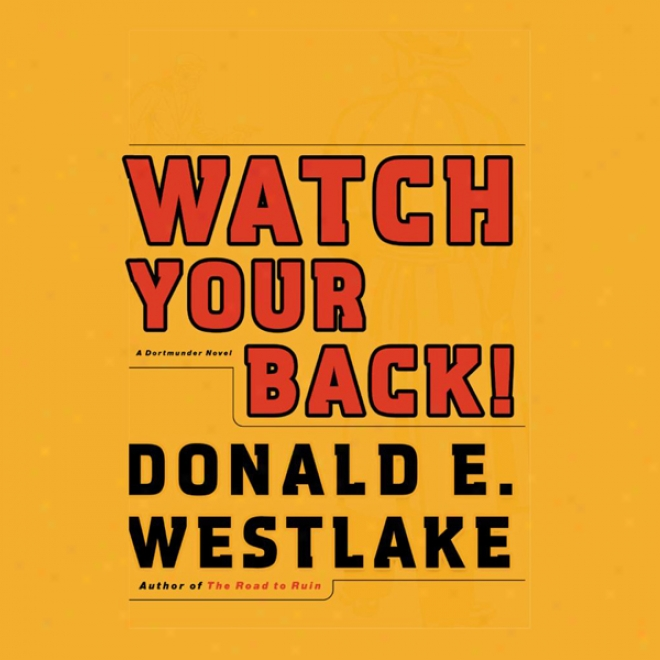 Watch Your Back!: A Dortmunder Novel (unabridged)