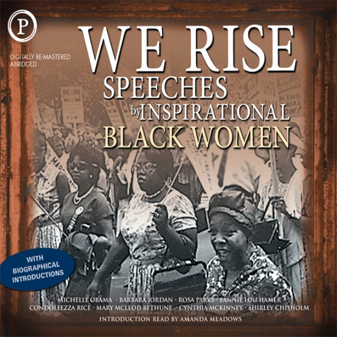 We Rise: Speeches Along Inspirational Black Women