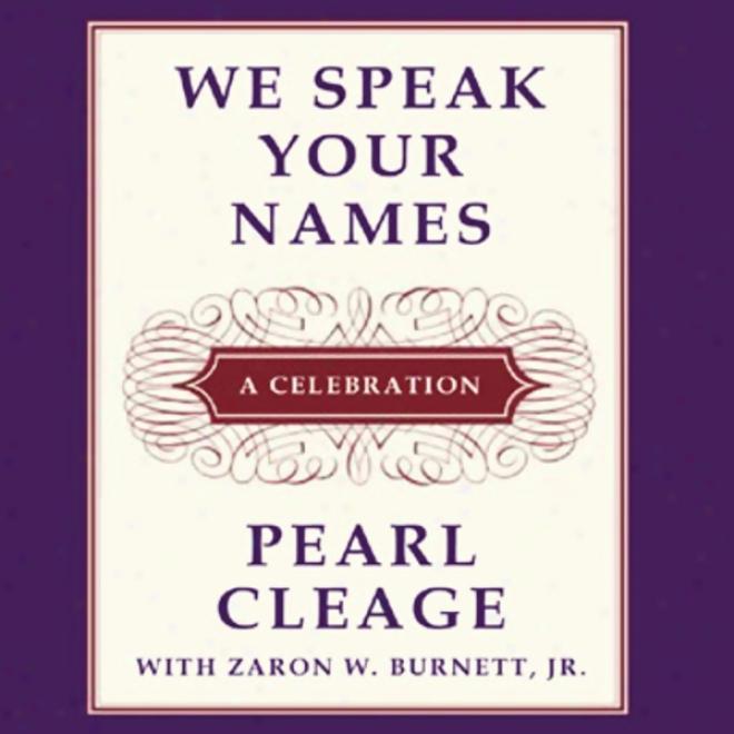 We Speak Your Names: A Celebration (unabridged)