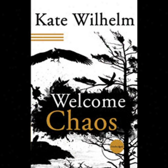 Welcome, Chaos (unabridged)
