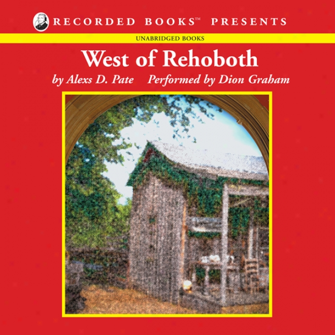 West Of Rehoboth (unabridged)