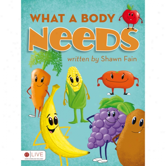 What A Body Needs (unabridged)