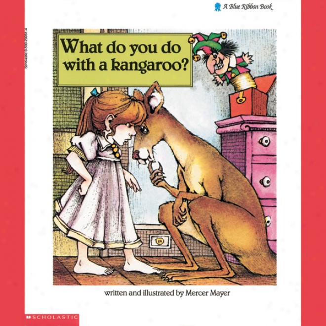 What Do You Do With A Kangaroo? (unabridged)