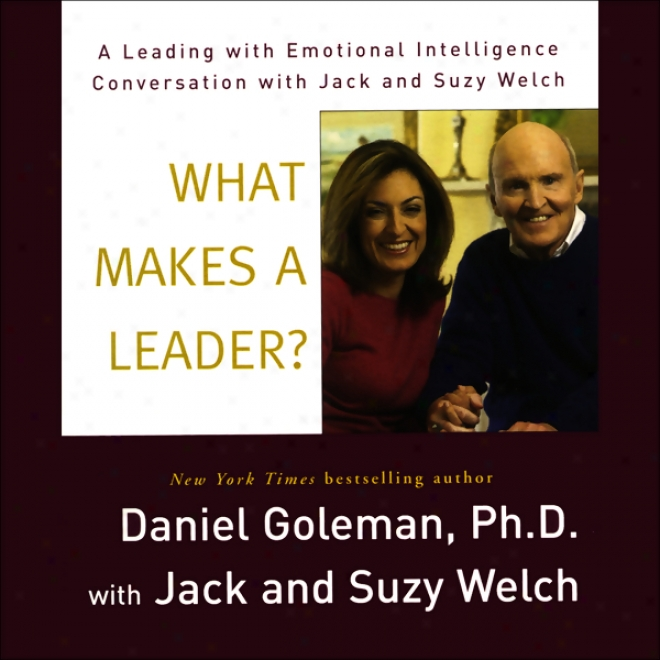 What Makes A Leader? (unabridged)