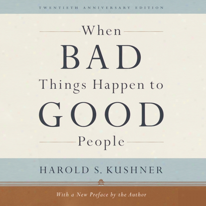When Bad Things Happen To Good People (unabridged)