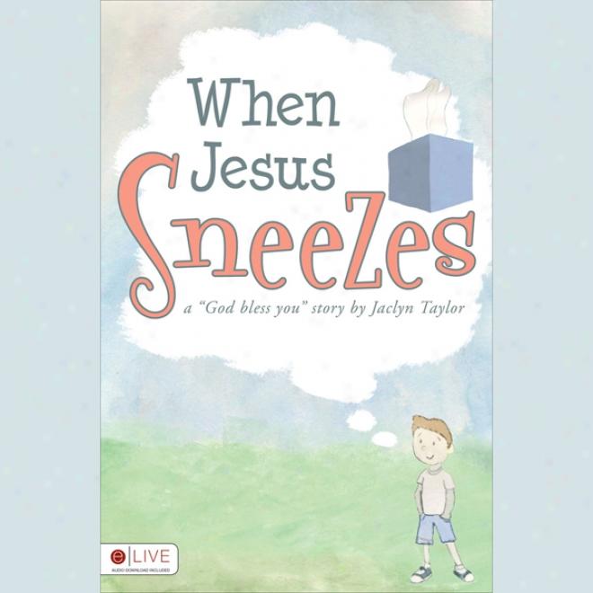 When Jesus Sneezes (unabridged)