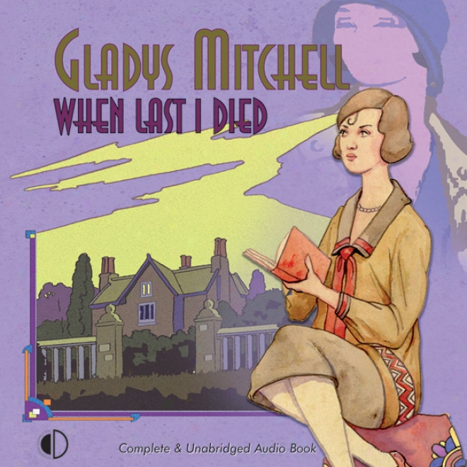 When Last I Died (unabridged)