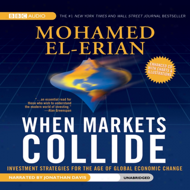 Whej Markets Collide: Investment Stratgies For The Age Of Global Economic Change (unabridged)