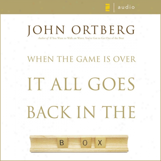 When The Game Is Over, It All Goes Back In The Box (unabridged)