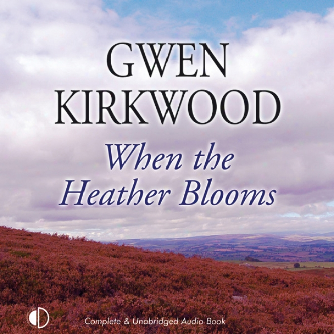 Wnen The Heather Blloms (unabridged)