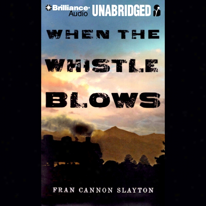 When The Whistle Blows (unabridged)
