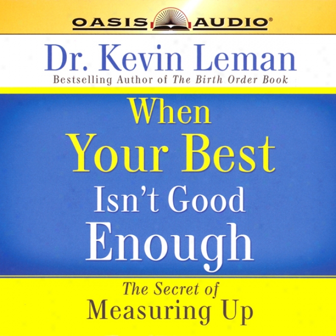 When Your Besr Isn't Good Enough (unabridged)