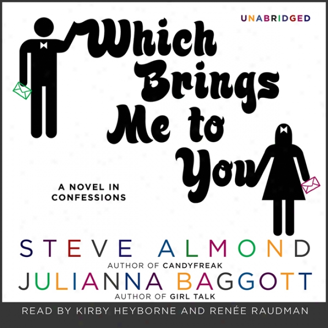 Which Brings Me To You: A Tale In Confessions (unabridged)
